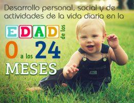 Cartilla sobre desarrollo personal, social y de actividades de la vida diaria en la edad de los 0 a los 24 meses